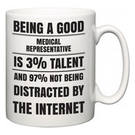 Being a good Medical representative is 3% talent and 97% not being distracted by the internet  Mug