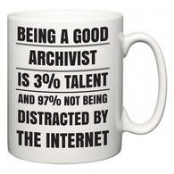 Being a good Archivist is 3% talent and 97% not being distracted by the internet  Mug