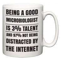 Being a good Microbiologist is 3% talent and 97% not being distracted by the internet  Mug