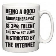 Being a good Aromatherapist is 3% talent and 97% not being distracted by the internet  Mug