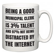 Being a good Municipal Clerk is 3% talent and 97% not being distracted by the internet  Mug
