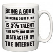 Being a good Municipal Court Clerk is 3% talent and 97% not being distracted by the internet  Mug