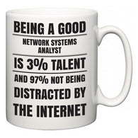 Being a good Network Systems Analyst is 3% talent and 97% not being distracted by the internet  Mug