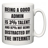 Being a good Admin is 3% talent and 97% not being distracted by the internet  Mug
