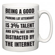 Being a good Parking Lot Attendant is 3% talent and 97% not being distracted by the internet  Mug