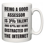 Being a good Assessor is 3% talent and 97% not being distracted by the internet  Mug
