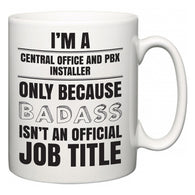 I'm A Central Office and PBX Installer but only because BADASS isn't an official job title  Mug