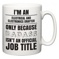 I'm A Electrical and Electronics Drafter but only because BADASS isn't an official job title  Mug