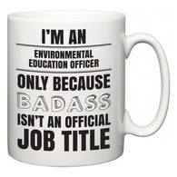 I'm A Environmental education officer but only because BADASS isn't an official job title  Mug