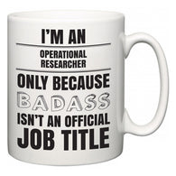 I'm A Operational researcher but only because BADASS isn't an official job title  Mug
