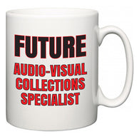 Future Audio-Visual Collections Specialist  Mug