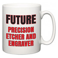 Future Precision Etcher and Engraver  Mug
