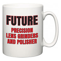 Future Precision Lens Grinders and Polisher  Mug