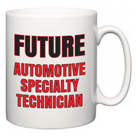 Future Automotive Specialty Technician  Mug