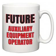 Future Auxiliary Equipment Operator  Mug