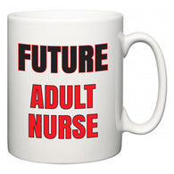 Future Adult nurse  Mug