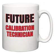 Future Calibration Technician  Mug