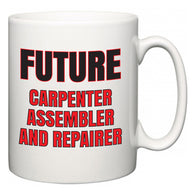 Future Carpenter Assembler and Repairer  Mug