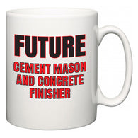 Future Cement Mason and Concrete Finisher  Mug