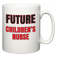 Future Children's nurse  Mug