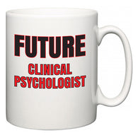 Future Clinical Psychologist  Mug