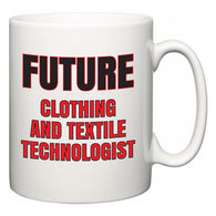 Future Clothing and textile technologist  Mug
