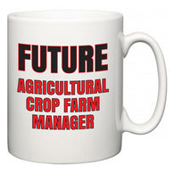 Future Agricultural Crop Farm Manager  Mug