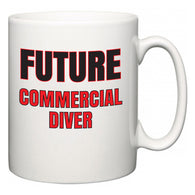 Future Commercial Diver  Mug