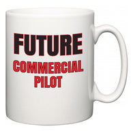 Future Commercial Pilot  Mug