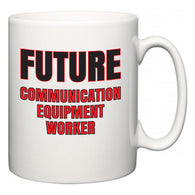 Future Communication Equipment Worker  Mug