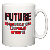 Future Communications Equipment Operator  Mug