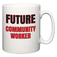 Future Community worker  Mug