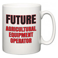 Future Agricultural Equipment Operator  Mug