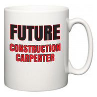 Future Construction Carpenter  Mug