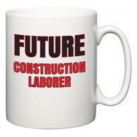 Future Construction Laborer  Mug