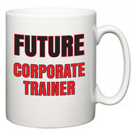 Future Corporate Trainer  Mug