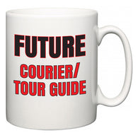 Future Courier/tour guide  Mug