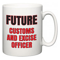 Future Customs and excise officer  Mug
