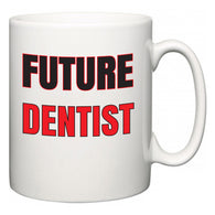 Future Dentist  Mug