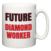 Future Diamond Worker  Mug