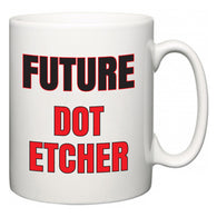 Future Dot Etcher  Mug
