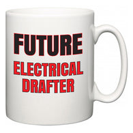 Future Electrical Drafter  Mug