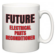 Future Electrical Parts Reconditioner  Mug
