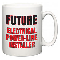 Future Electrical Power-Line Installer  Mug