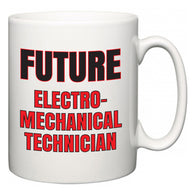 Future Electro-Mechanical Technician  Mug