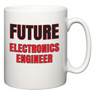 Future Electronics Engineer  Mug