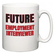Future Employment Interviewer  Mug