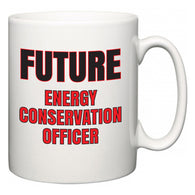 Future Energy conservation officer  Mug