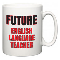 Future English Language Teacher  Mug