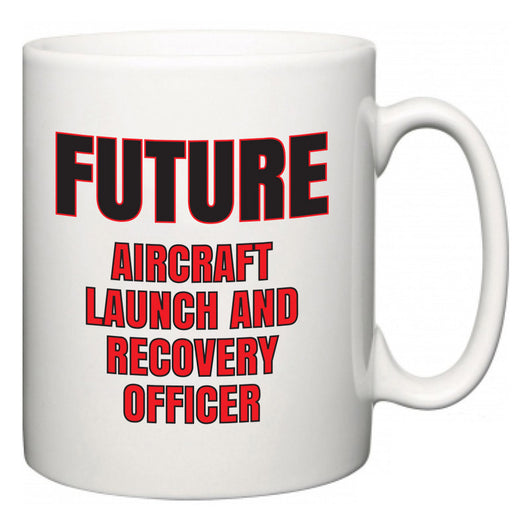 Future Aircraft Launch and Recovery Officer  Mug